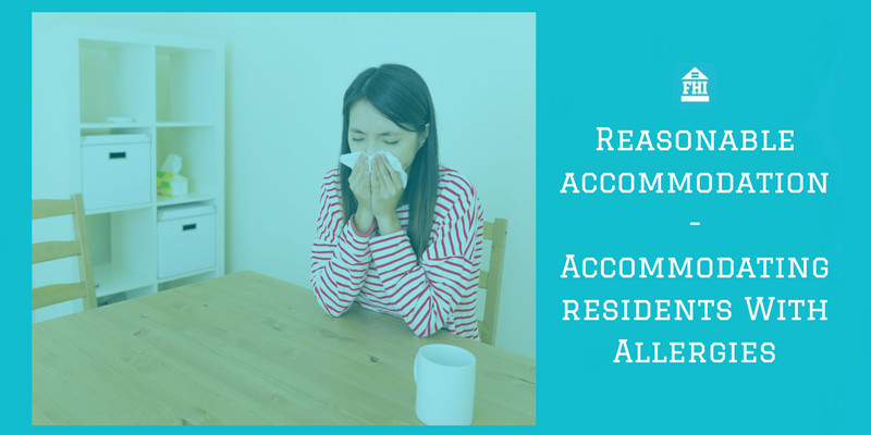 Reasonable Accommodation Accommodating residents with allergies