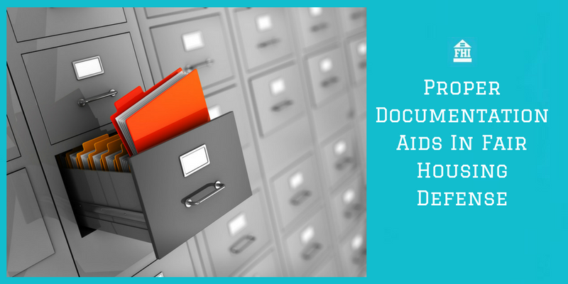 Proper Documentation Aids In Fair Housing Defense