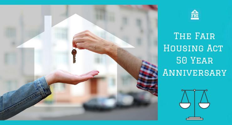 The Fair Housing Act 50 Year Anniversary